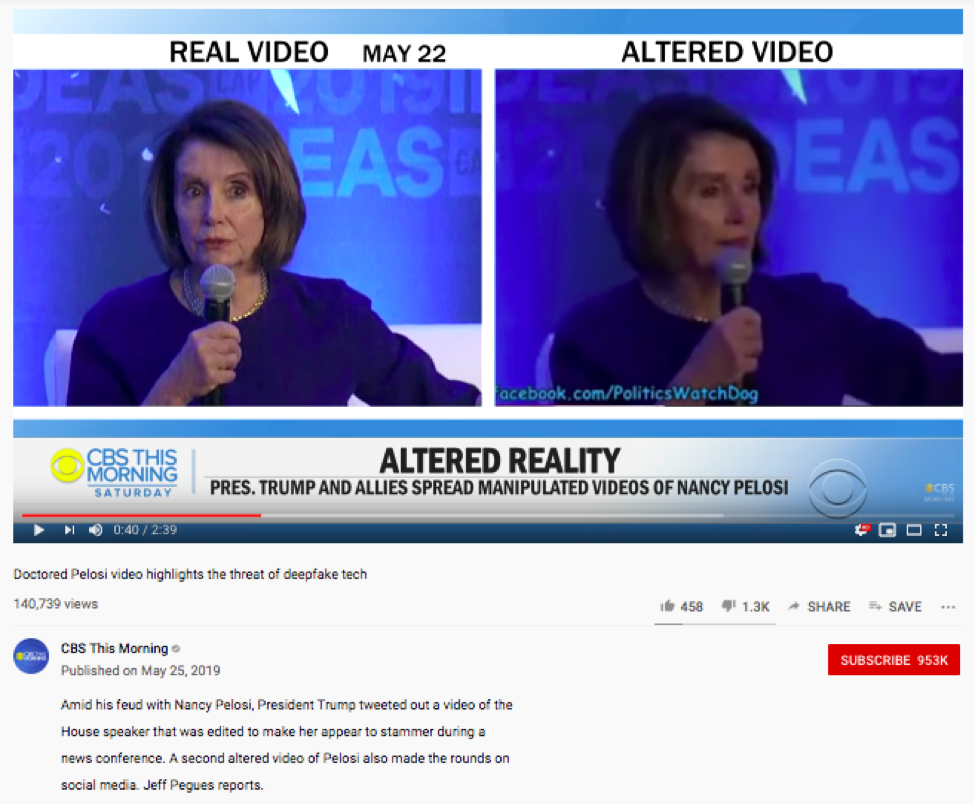 The altered video of Nancy Pelosi shows how people can manipulate footage and damage people's credibility.